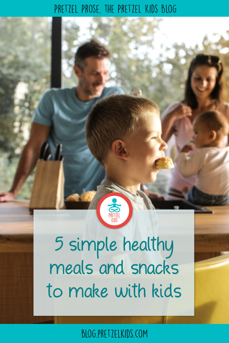5 Simple Healthy Meals and Snacks to Make with Kids