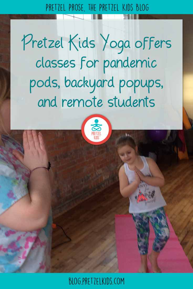 Pretzel Kids Yoga Offers Classes for Pandemic Pods, Backyard Popups, and Remote Students