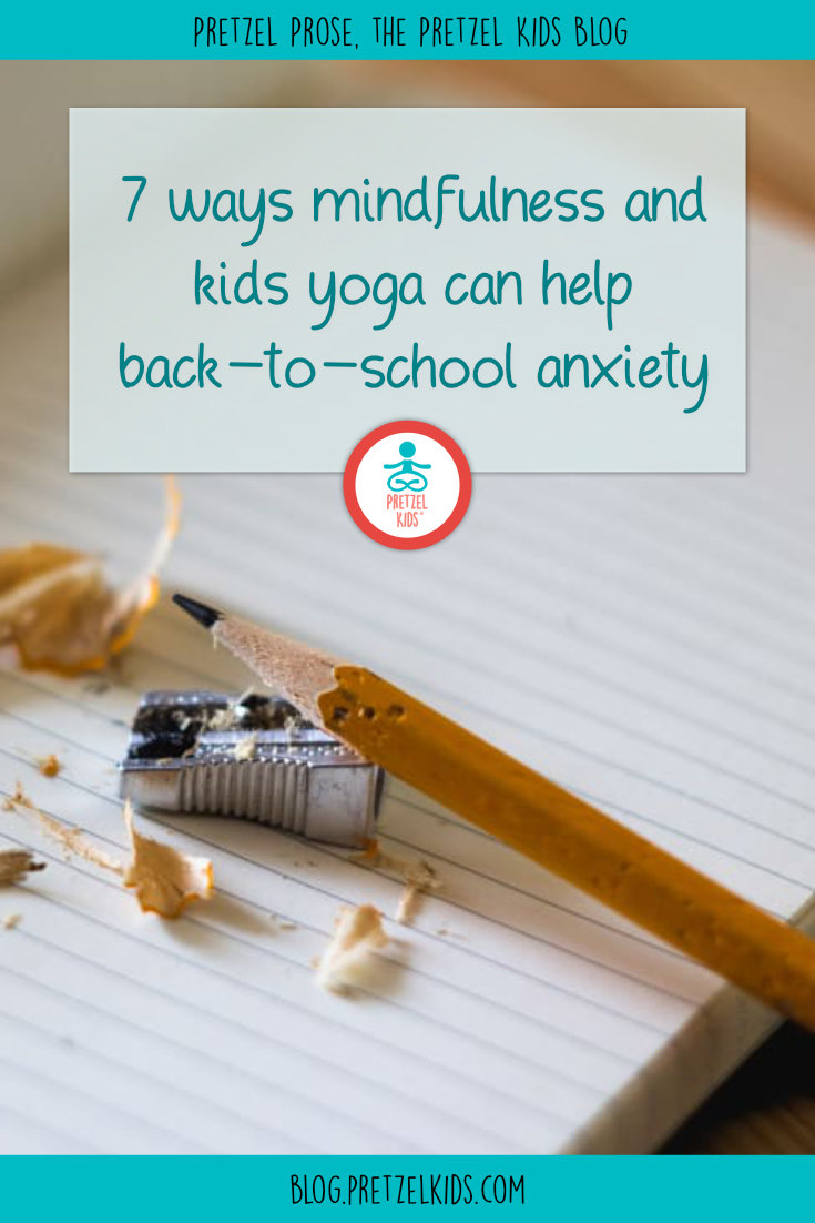 7 Ways Mindfulness and Kids Yoga Can Help Back-to-School Anxiety